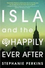 Isla and the Happily Ever After by Stephanie Perkins (2015, Paperback)
