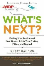 What's Next? Updated: Finding Your Passion and Your Dream Job in Your Forties, F