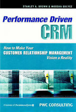 Performance-driven CRM: How to Make Your Customer Relationship Management Vision