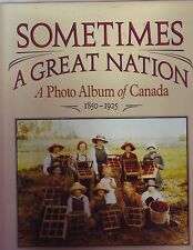 A Great Nation: A Photo Album of Canada, 1850-1925 Book
