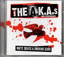 THE A.K.A.s [ARE EVERYWHERE!] - WHITE DOVES & SMOKING GUNS - CD ALBUM