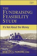The AFP/Wiley Fund Development: The Fundraising Feasibility Study : It's Not...