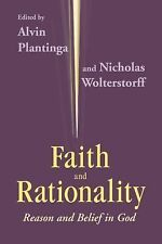 Faith And Rationality: Reason and Belief in God by