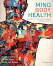 Mind/Body Health : The Effects of Attitudes, Emotions, and Relationships by...