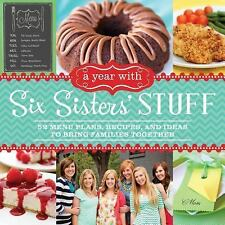 A Year with Six Sisters' Stuff: 52 Menu Plans, Recipes, and Ideas to Bring Fami