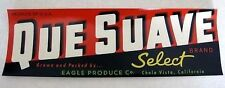 1950s Que Suave Fruit Crate Label Chula Vista San Diego