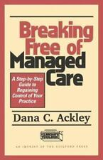 Breaking Free of Managed Care: A Step-by-Step Guide to Regaining Control of Your