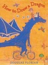 How to Draw a Dragon by Douglas Florian (2015, Hardcover)