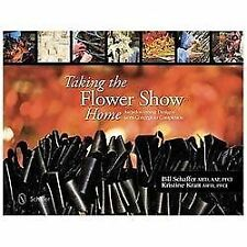 Taking the Flower Show Home: Award Winning Designs from Concept to Com-ExLibrary