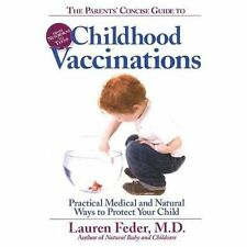 The Parents' Concise Guide to Childhood Vaccinations: From Newborns to Teens, Pr