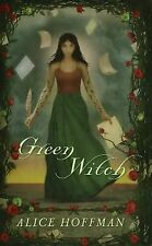 Green Witch by Alice Hoffman (2010, Hardcover)