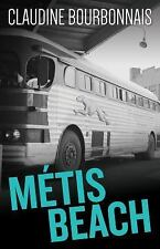 Métis Beach by Claudine Bourbonnais (2016, Paperback)