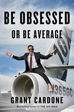 Be Obsessed or Be Average by Grant Cardone (2016, Hardcover)