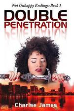 Not Unhappy Endings: Double Penetration by Charise James (2015, Paperback)