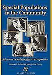 Special Populations in the Community : Advances in Reducing Health...