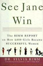 See Jane Win: The Rimm Report on How 1,000 Girls Became Successful Women, Rimm,