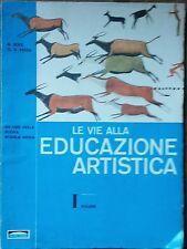 Le Vie alla Educazione artistica Vol. I-Boer, Presa-Editrice Ponte Nuovo,1964- R