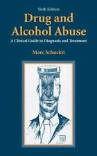 Drug and Alcohol Abuse : A Clinical Guide to Diagnosis and Treatment by Marc...
