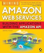 Mining Amazon Web Services: Building Applications with the Amazon API