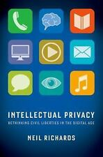 Intellectual Privacy : Rethinking Civil Liberties in the Digital Age by Neil...