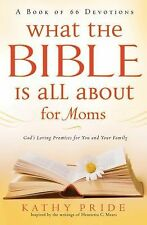 What the Bible Is All about for Moms : God's Loving Promises for You and Your Fa