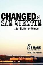 Changed at San Quentin for Better or Worse by Joe Hare With Kathi Macias...