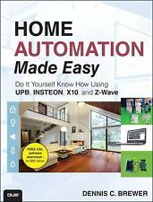 Home Automation Made Easy: Do It Yourself Know How Using UPB, Insteon,-ExLibrary