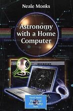 Astronomy with a Home Computer (The Patrick Moore Practical Astronomy Series)