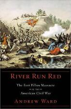 River Run Red : The Fort Pillow Massacre in the American Civil War by Andrew...
