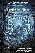 Las Cuatro Atalayas: El Amor de Bjorn by Verónica Thorne (2013, Paperback)