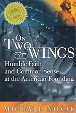 On Two Wings: Humble Faith and Common Sense at the American Founding, Novak, Mic