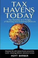 Tax Havens Today: The Benefits and Pitfalls of Banking and Investing O-ExLibrary