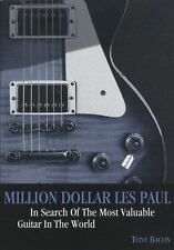 Million Dollar les Paul : In Search of the Most Valuable Guitar in the World...