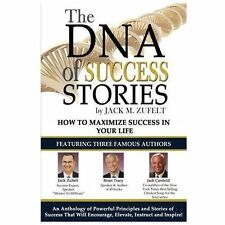 The DNA of Success Stories by Jack Zufelt and Jack Canfield (2013, Paperback)