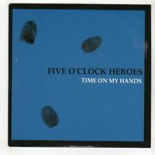(GJ378) Five O'Clock Heroes, Time On My Hands - 2006 DJ CD