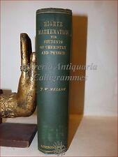 FISICA CHIMICA: Mellor, HIGHER MATHEMATICS Alta Matematica 1905 Illustrato 2a ed