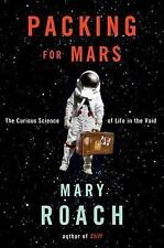 Packing for Mars :  by Mary Roach (2010,  SOFTCOVER
