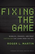 Fixing the Game: Bubbles, Crashes, and What Capitalism Can Learn from -ExLibrary