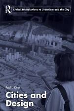 Routledge Critical Introductions to Urbanism and the City: Cities and Design...