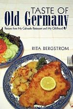 Taste of Old Germany : Recipes from my Colorado Restaurant and my Childhood...