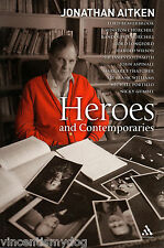 Heroes and Contemporaries by Jonathan Aitken (Paperback, 2007)