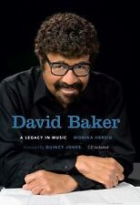 David Baker : A Legacy in Music by Monika Herzig (2011, Hardcover)