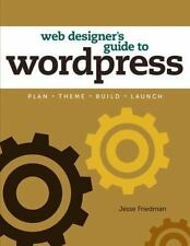 Web Designer's Guide to WordPress: Plan, Theme, Build, Launch (Voices That Matte