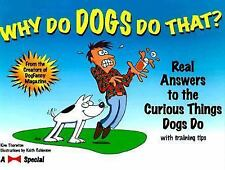 Why Do Dogs Do That?: Real Answers to the Curious Things Dogs Do, Kim Campbell T