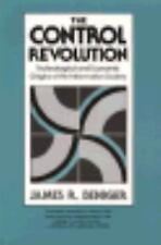 The Control Revolution: Technological and Economic Origins of the Information So
