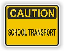 SCHOOL TRANSPORT Caution Sticker WARNING Car Bus Truck Door Safety Children