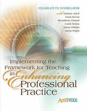 Implementing the Framework for Teaching in Enhancing Professional Practice:...