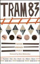 Tram 83 by Fiston Mwanza Mujila (2015, Paperback)