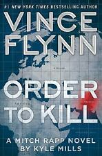 A Mitch Rapp Novel: Order to Kill 13 by Vince Flynn and Kyle Mills (2016, Hardco