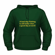 Funny Fishing Hoodie A bad day fishing is better than work all sizes and colours